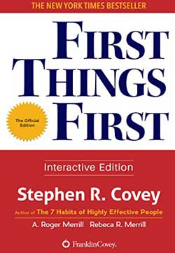 First Things First - Stephen Covey